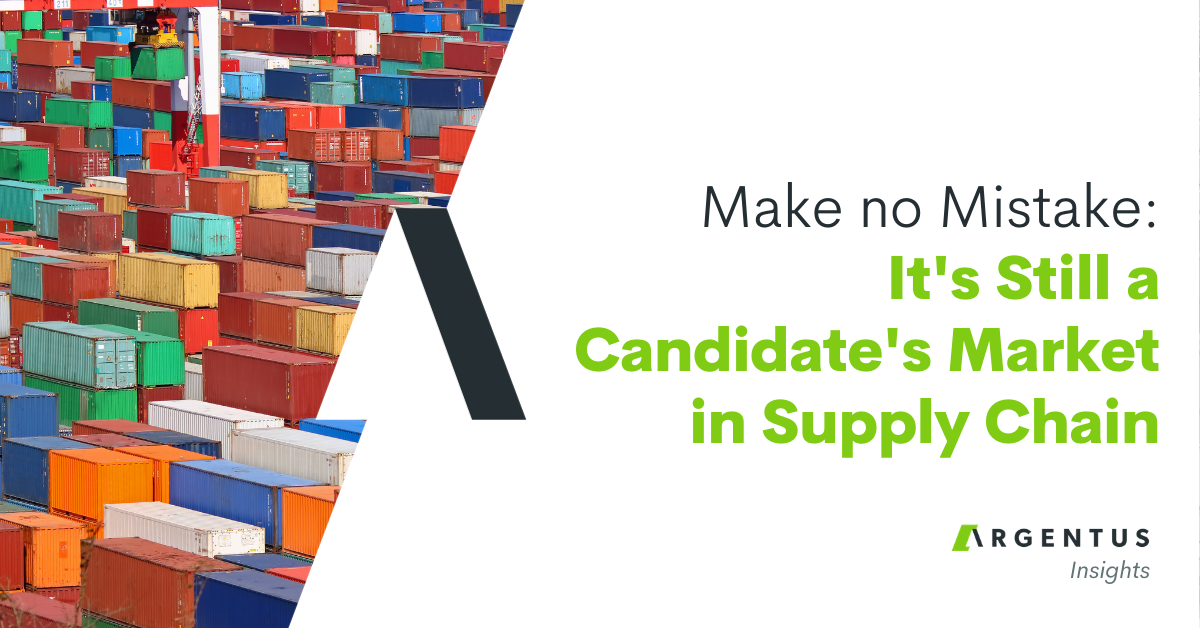 Make No Mistake: It's Still a Candidate's Market in Supply Chain