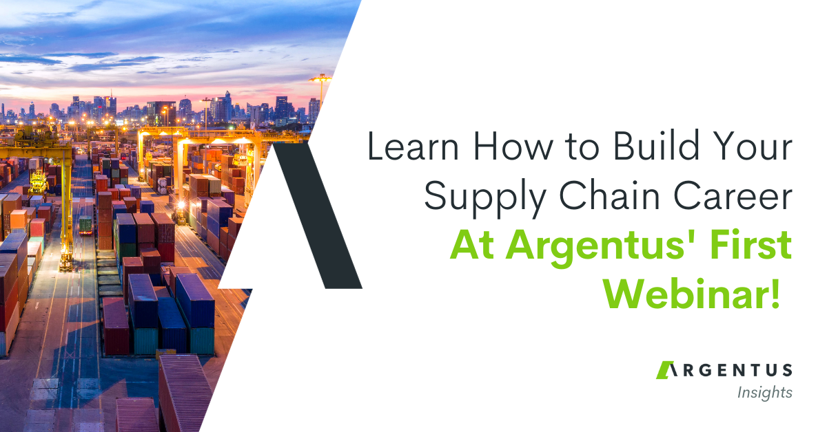 Learn How to Build Your Supply Chain Career at Argentus' First Webinar!
