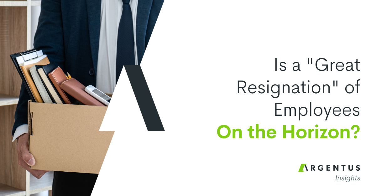 """Is a """"Great Resignation"""" of Employees on the Horizon?"""